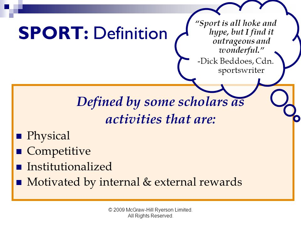 SPORT: Definition Defined by some scholars as activities that are: