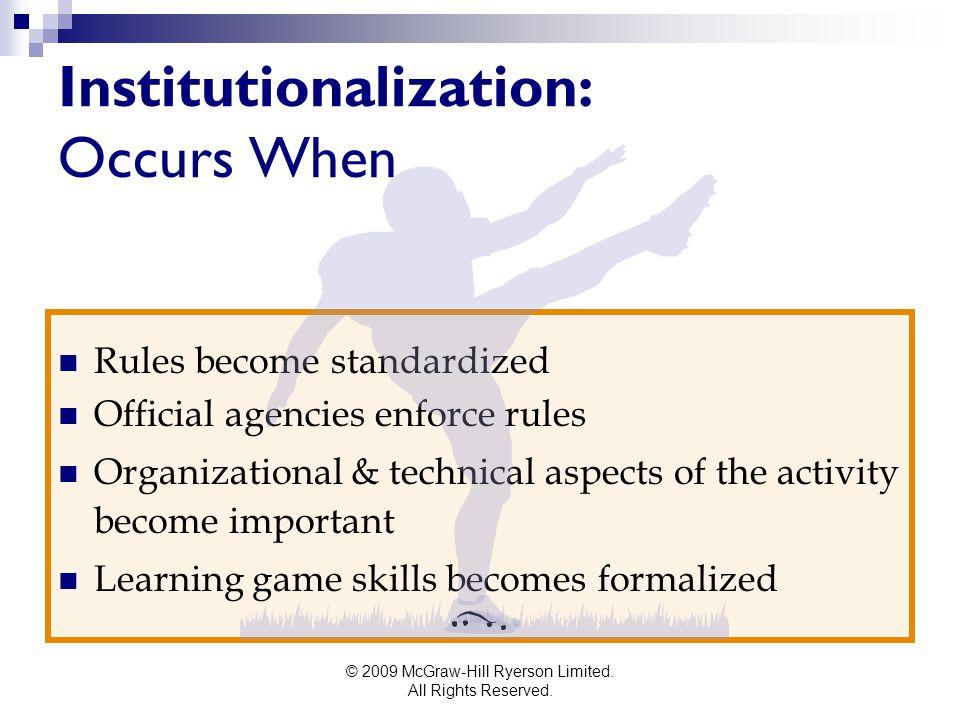 Institutionalization: Occurs When