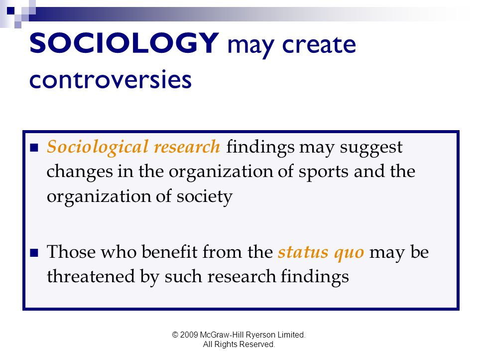 SOCIOLOGY may create controversies