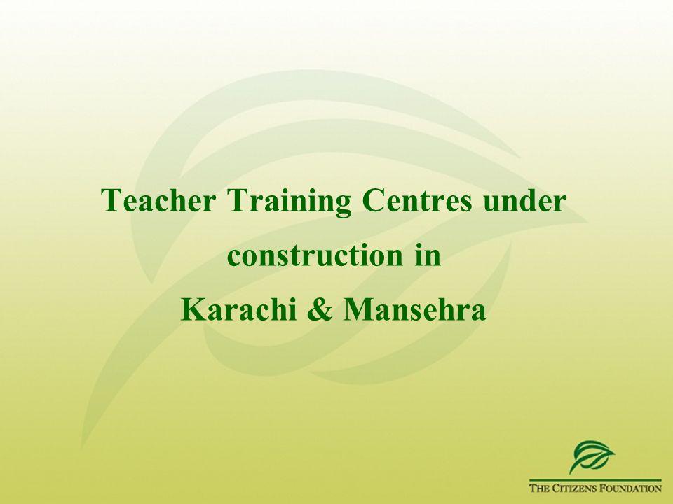 Teacher Training Centres under construction in