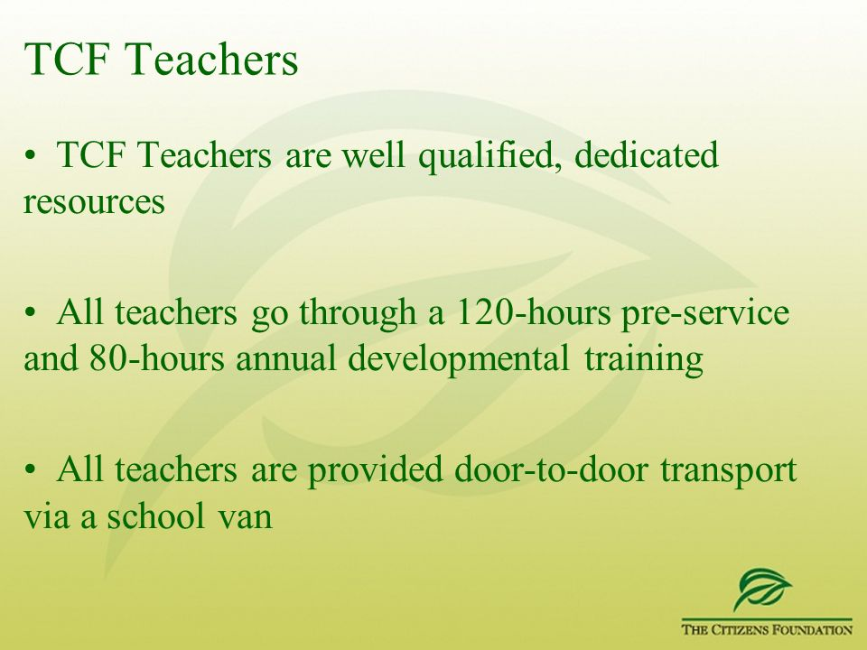 TCF Teachers TCF Teachers are well qualified, dedicated resources