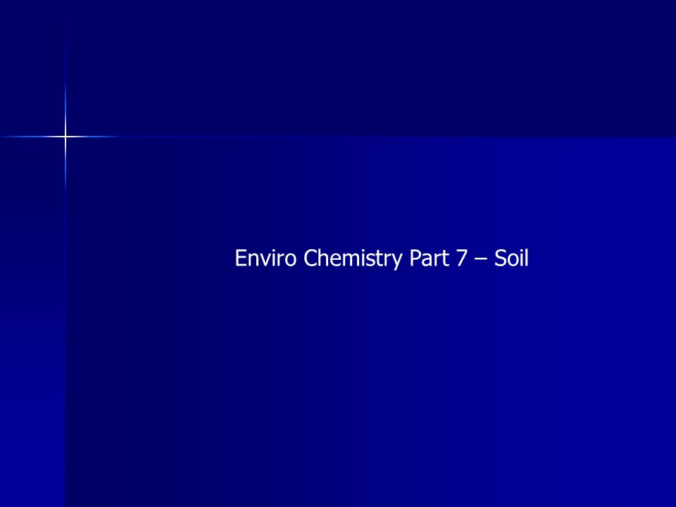 Enviro Chemistry Part 7 – Soil