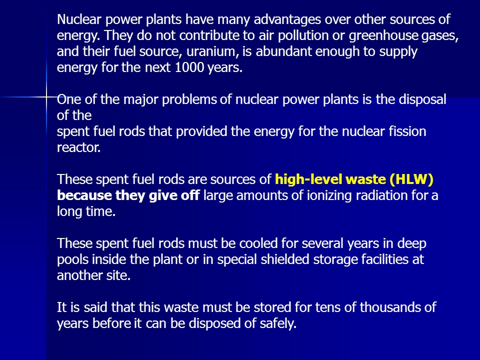 Nuclear power plants have many advantages over other sources of energy