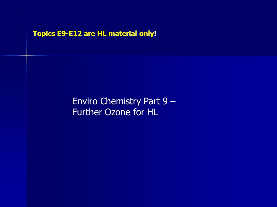 Enviro Chemistry Part 9 – Further Ozone for HL