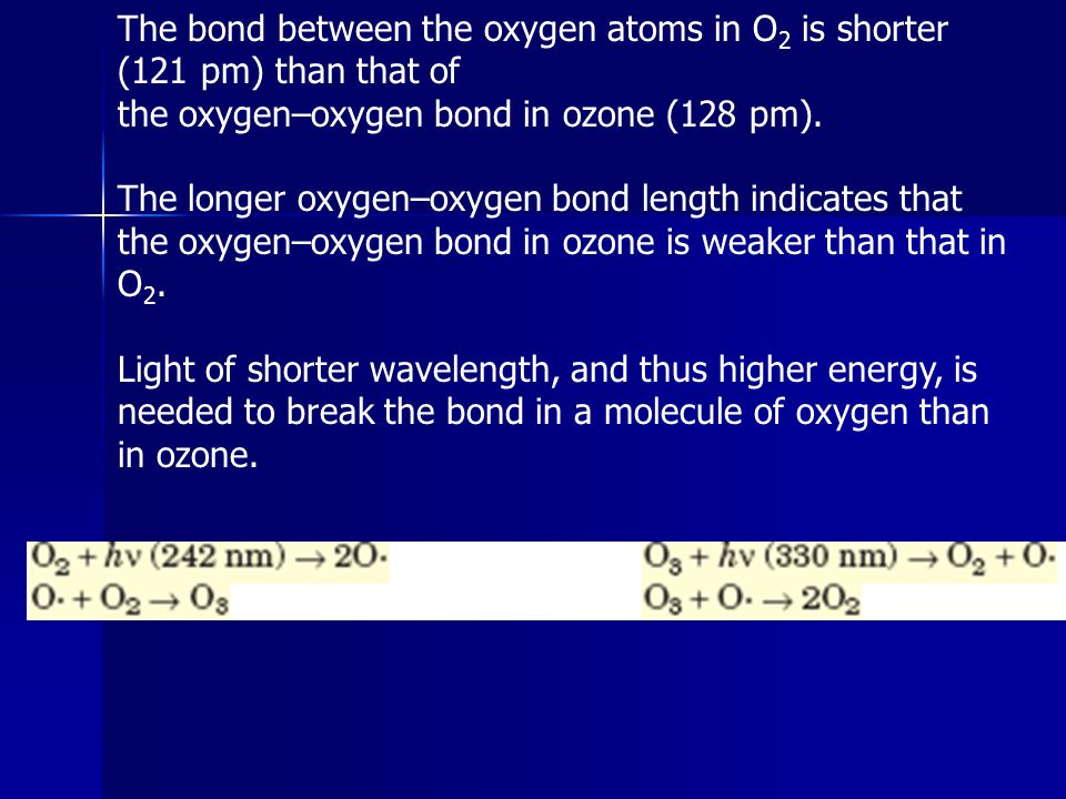 The bond between the oxygen atoms in O2 is shorter (121 pm) than that of