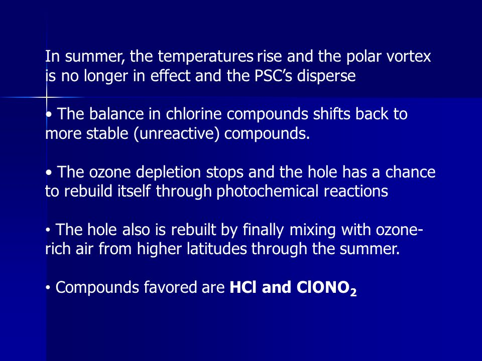 In summer, the temperatures rise and the polar vortex is no longer in effect and the PSC's disperse