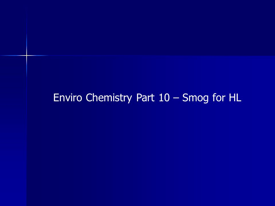 Enviro Chemistry Part 10 – Smog for HL