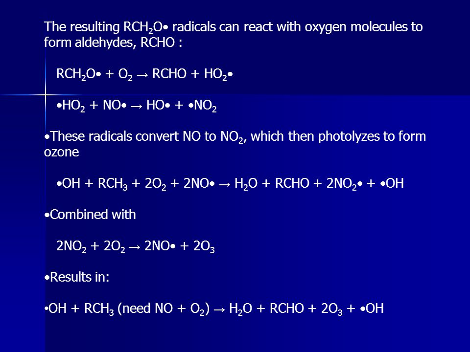 The resulting RCH2O• radicals can react with oxygen molecules to form aldehydes, RCHO :