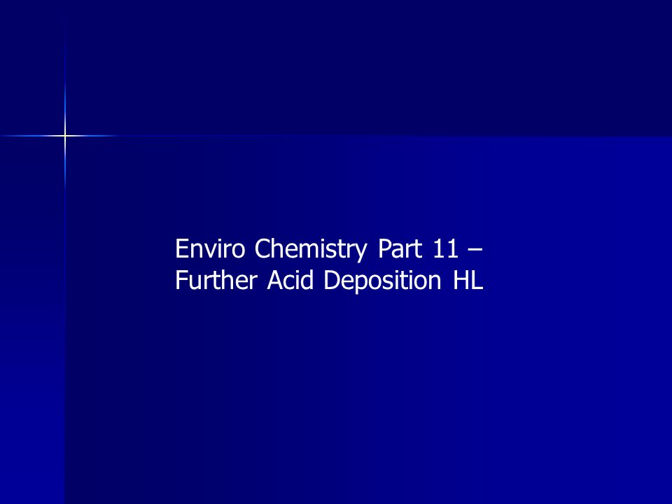 Enviro Chemistry Part 11 – Further Acid Deposition HL
