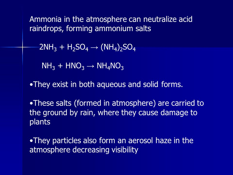 Ammonia in the atmosphere can neutralize acid raindrops, forming ammonium salts