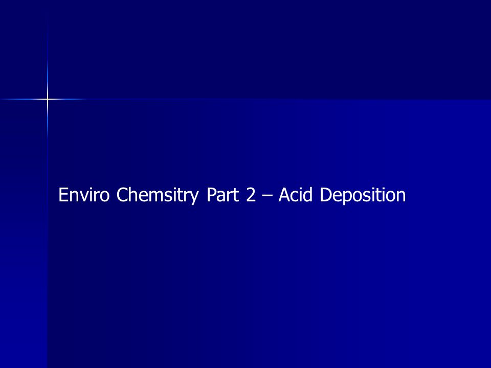 Enviro Chemsitry Part 2 – Acid Deposition