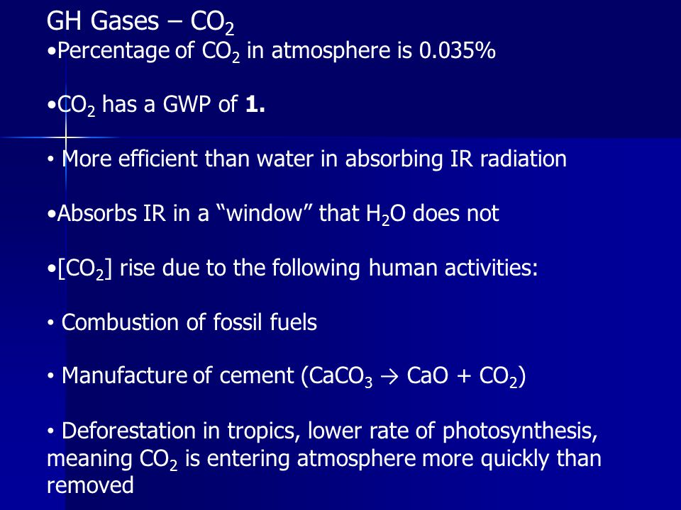 GH Gases – CO2 •Percentage of CO2 in atmosphere is 0.035%