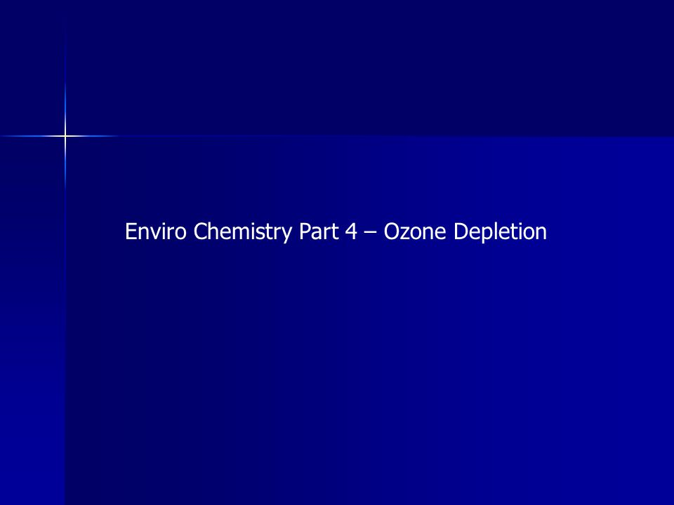 Enviro Chemistry Part 4 – Ozone Depletion