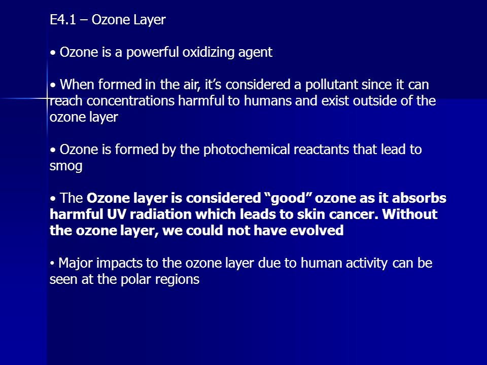 E4.1 – Ozone Layer • Ozone is a powerful oxidizing agent.