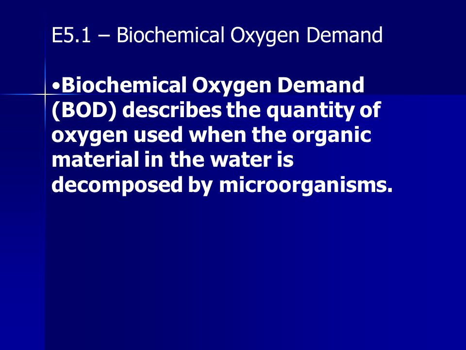 E5.1 – Biochemical Oxygen Demand