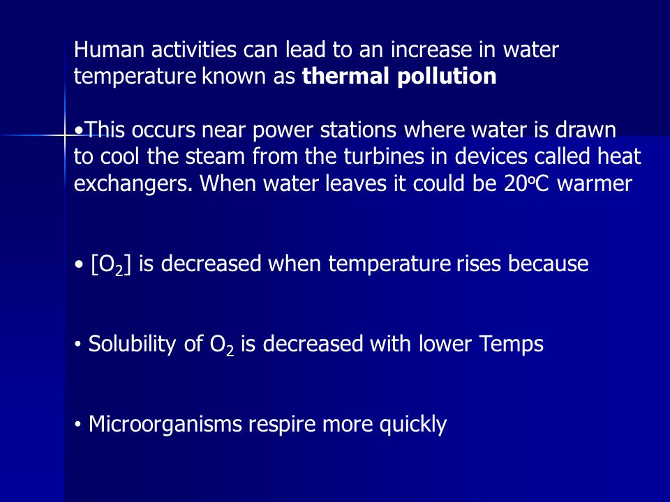 Human activities can lead to an increase in water temperature known as thermal pollution