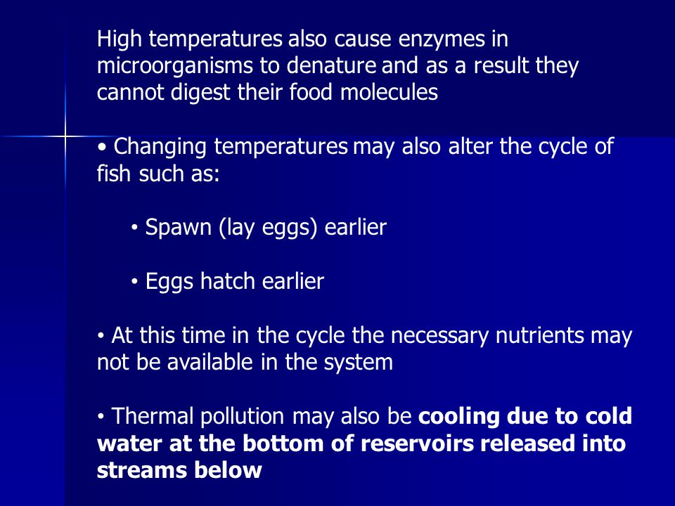 High temperatures also cause enzymes in microorganisms to denature and as a result they cannot digest their food molecules