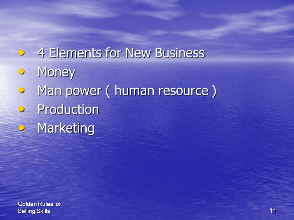 4 Elements for New Business Money Man power ( human resource )