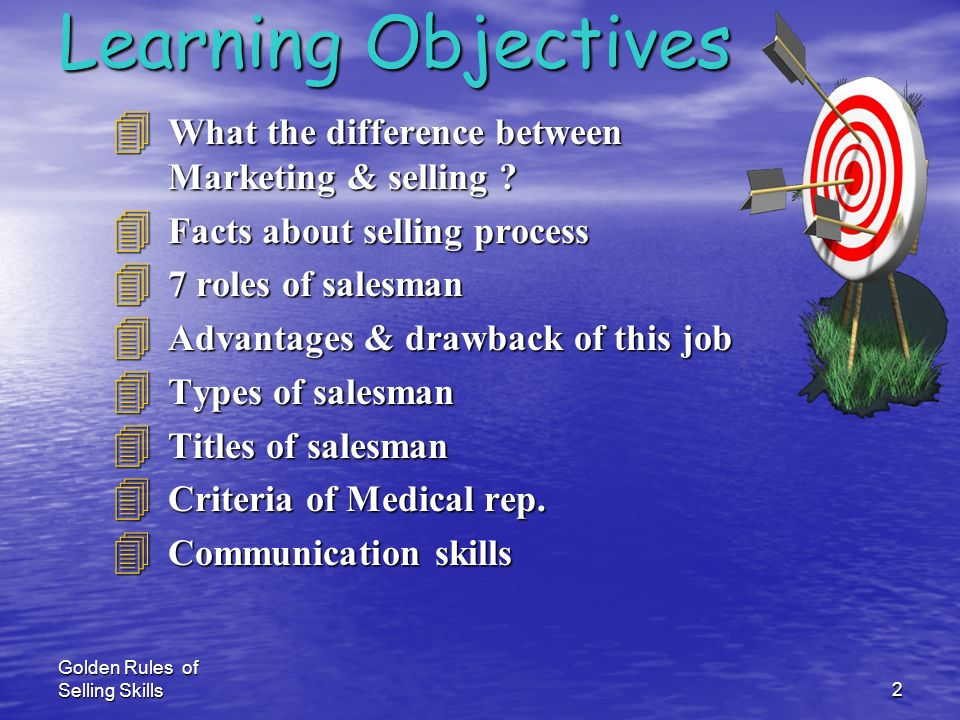 Learning Objectives What the difference between Marketing & selling