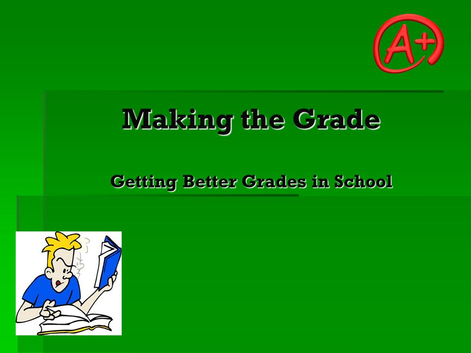 get better grades 10 tips for getting good (or better) grades by professor randall s hansen as a college professor, i am often asked for my advice on how students can get better grades.