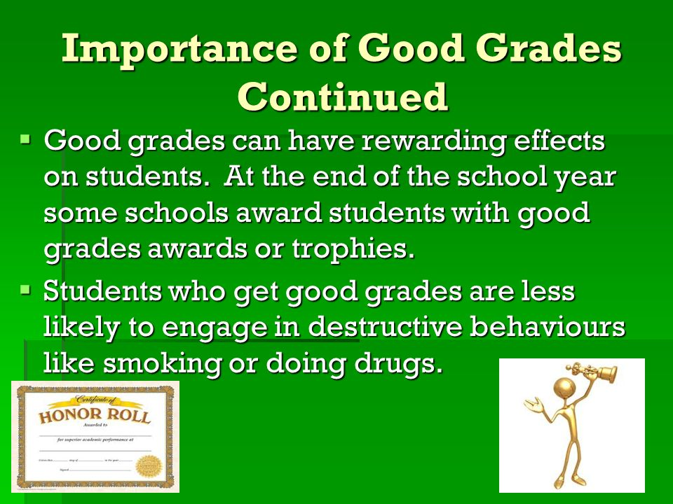 Importance of Good Grades Continued