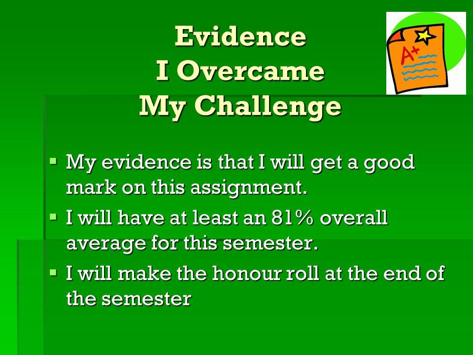 Evidence I Overcame My Challenge