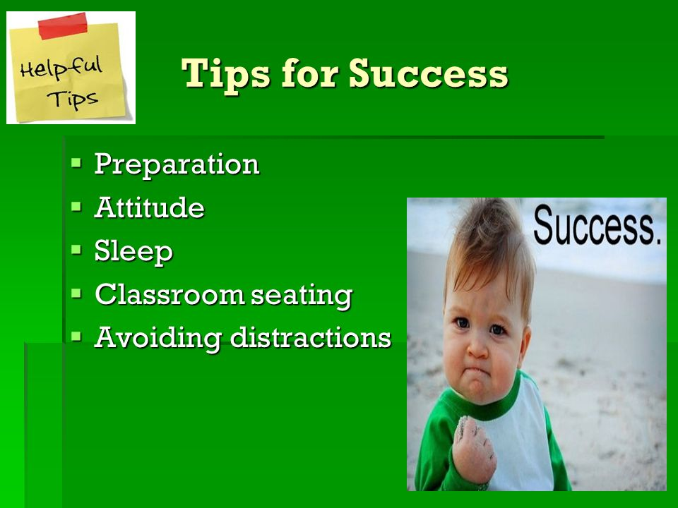 Tips for Success Preparation Attitude Sleep Classroom seating