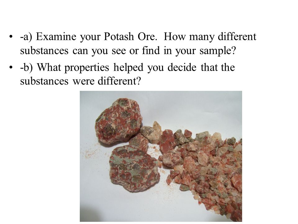 -a) Examine your Potash Ore
