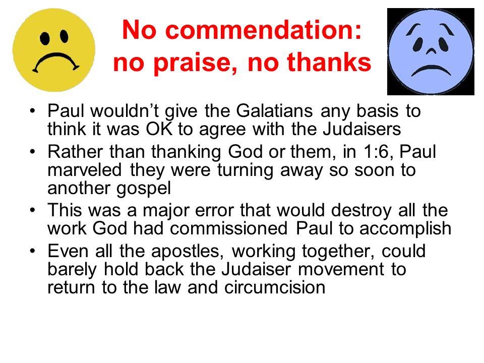 No commendation: no praise, no thanks