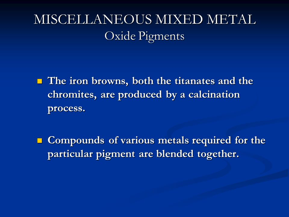 MISCELLANEOUS MIXED METAL Oxide Pigments