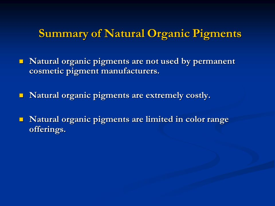 Summary of Natural Organic Pigments