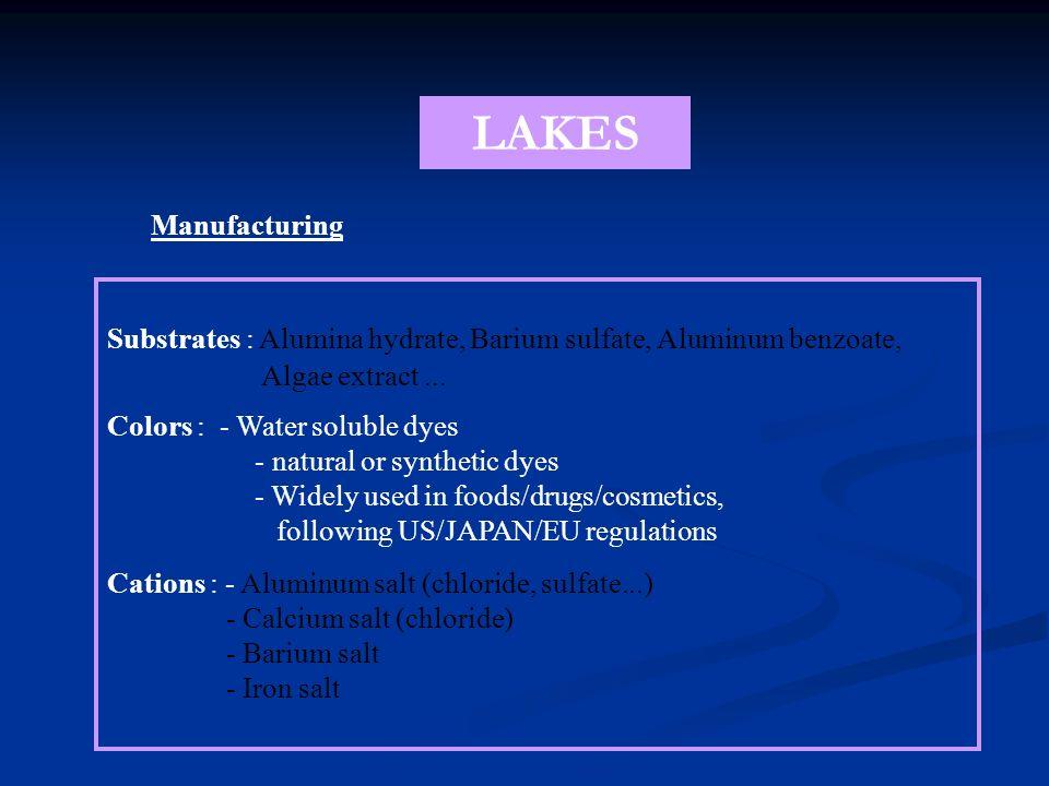 LAKES Manufacturing. Substrates : Alumina hydrate, Barium sulfate, Aluminum benzoate, Algae extract ...