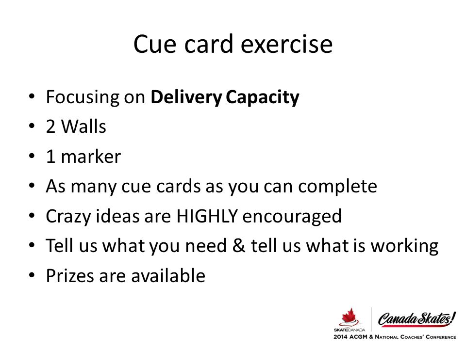 Cue card exercise Focusing on Delivery Capacity 2 Walls 1 marker