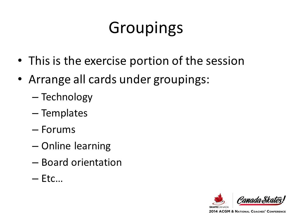Groupings This is the exercise portion of the session