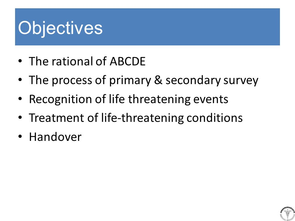 Objectives The rational of ABCDE