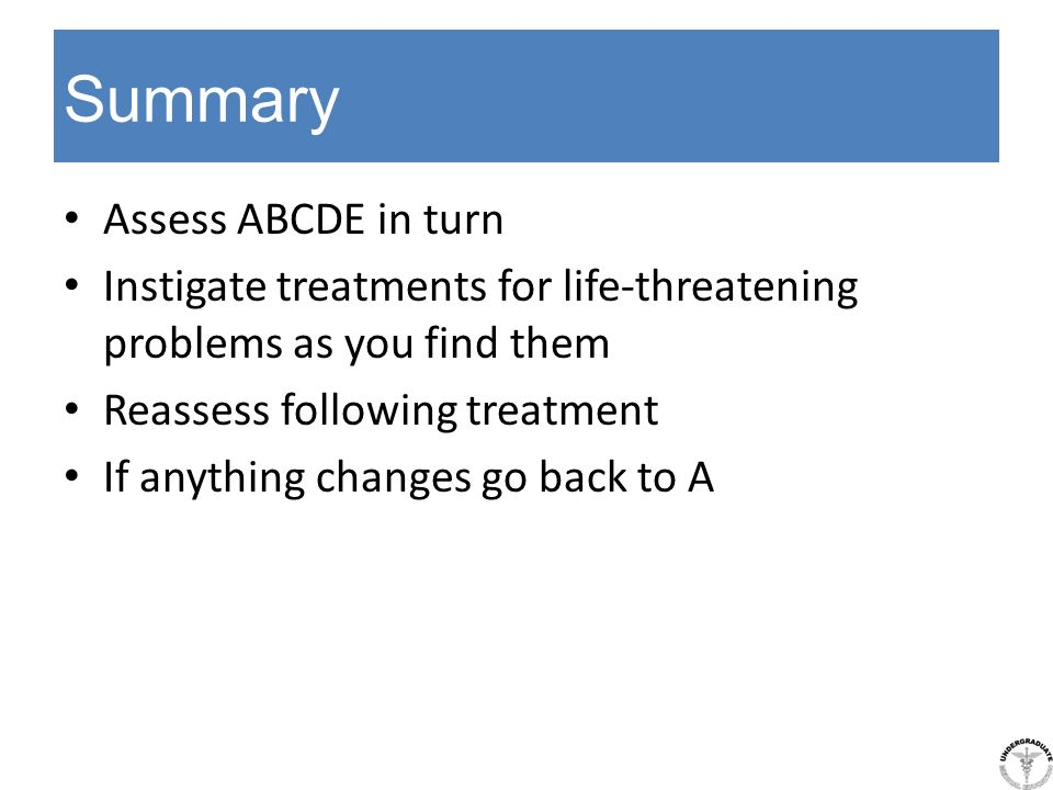 Summary Assess ABCDE in turn