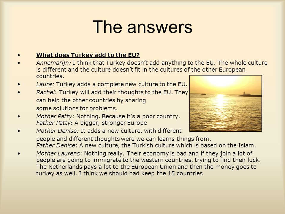 The answers What does Turkey add to the EU