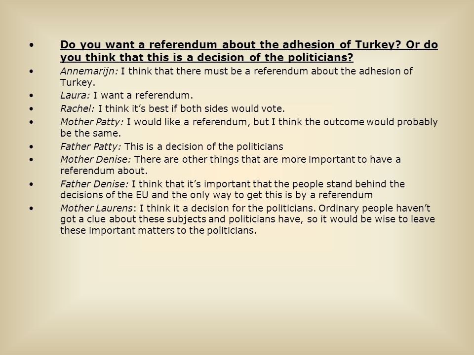 Do you want a referendum about the adhesion of Turkey