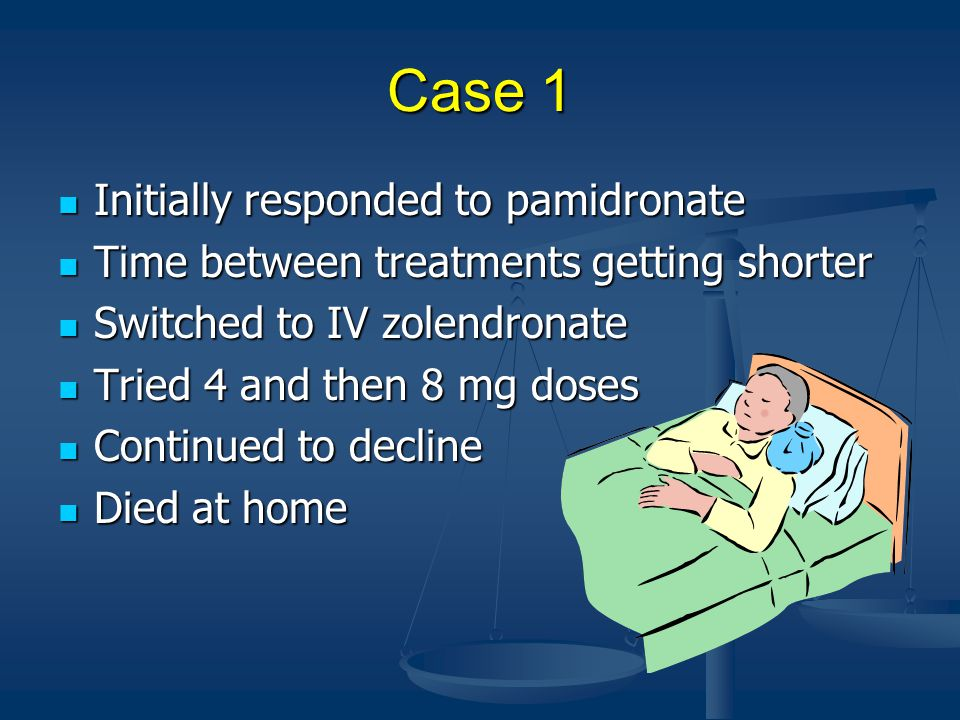 Case 1 Initially responded to pamidronate