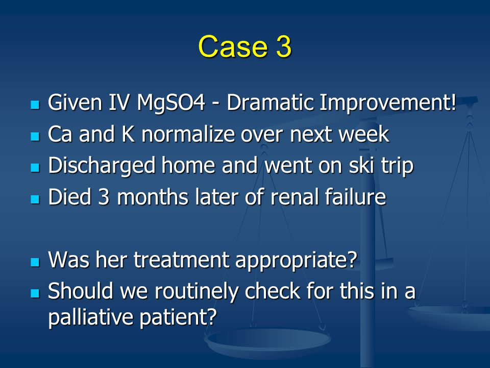 Case 3 Given IV MgSO4 - Dramatic Improvement!