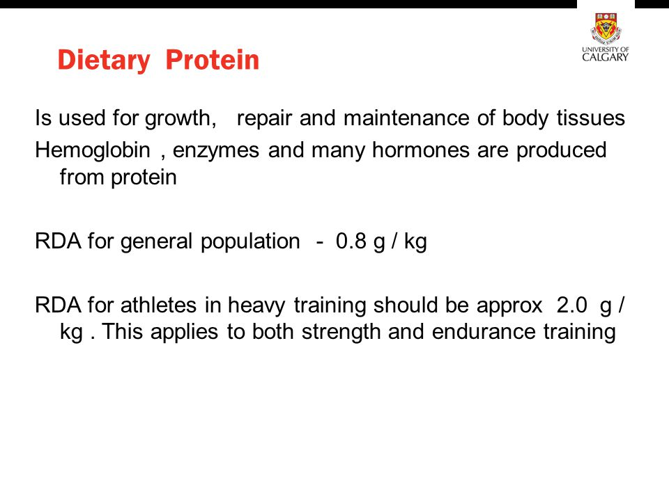 Dietary Protein Is used for growth, repair and maintenance of body tissues. Hemoglobin , enzymes and many hormones are produced from protein.