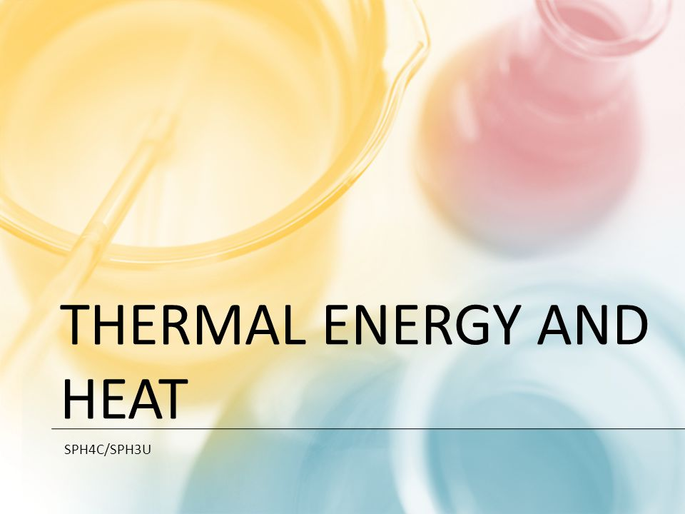 Thermal Energy and Heat