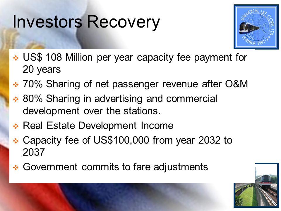Investors Recovery US$ 108 Million per year capacity fee payment for 20 years. 70% Sharing of net passenger revenue after O&M.