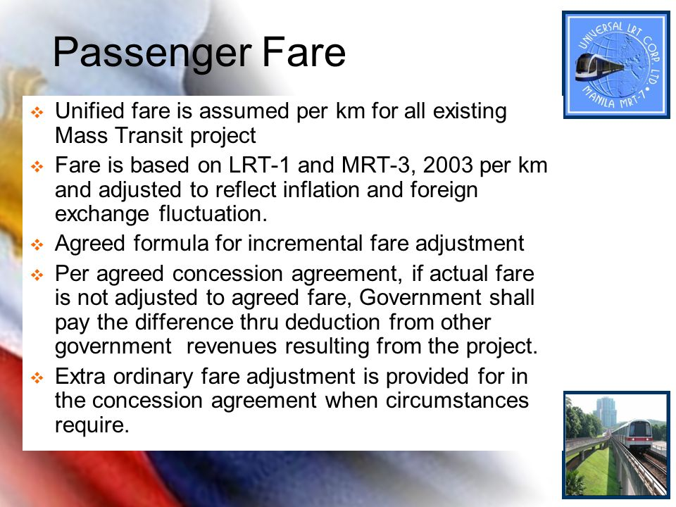 Passenger FareUnified fare is assumed per km for all existing Mass Transit project.
