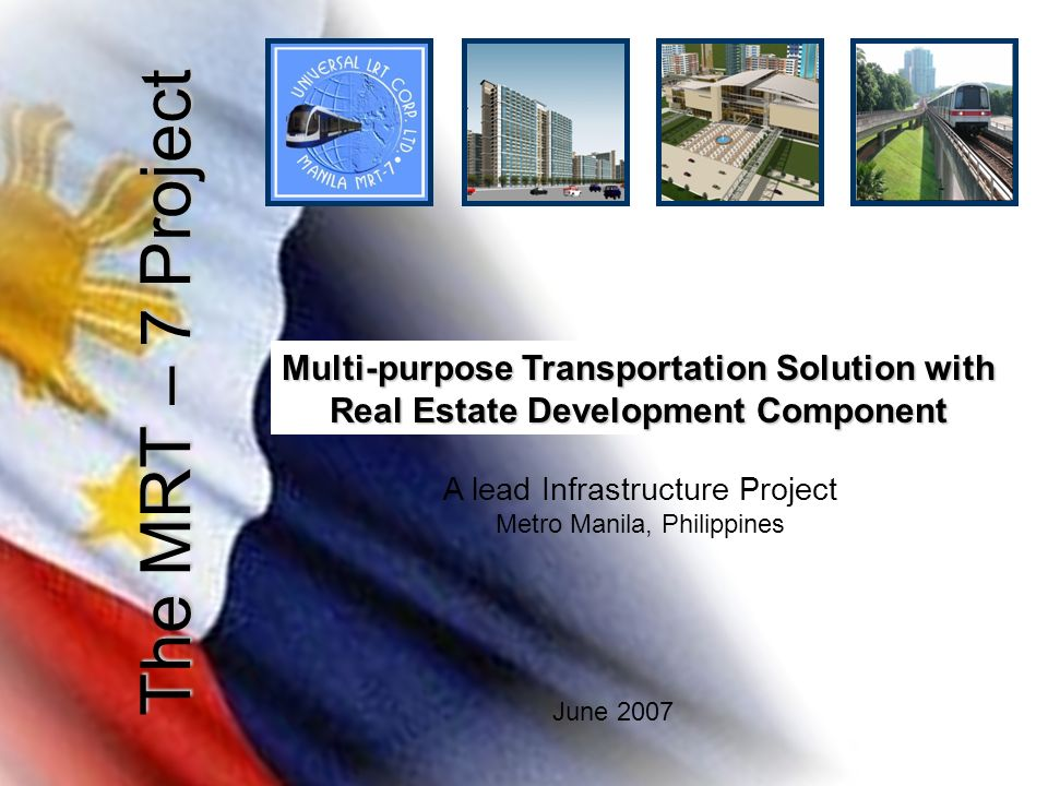 The MRT – 7 Project Multi-purpose Transportation Solution with