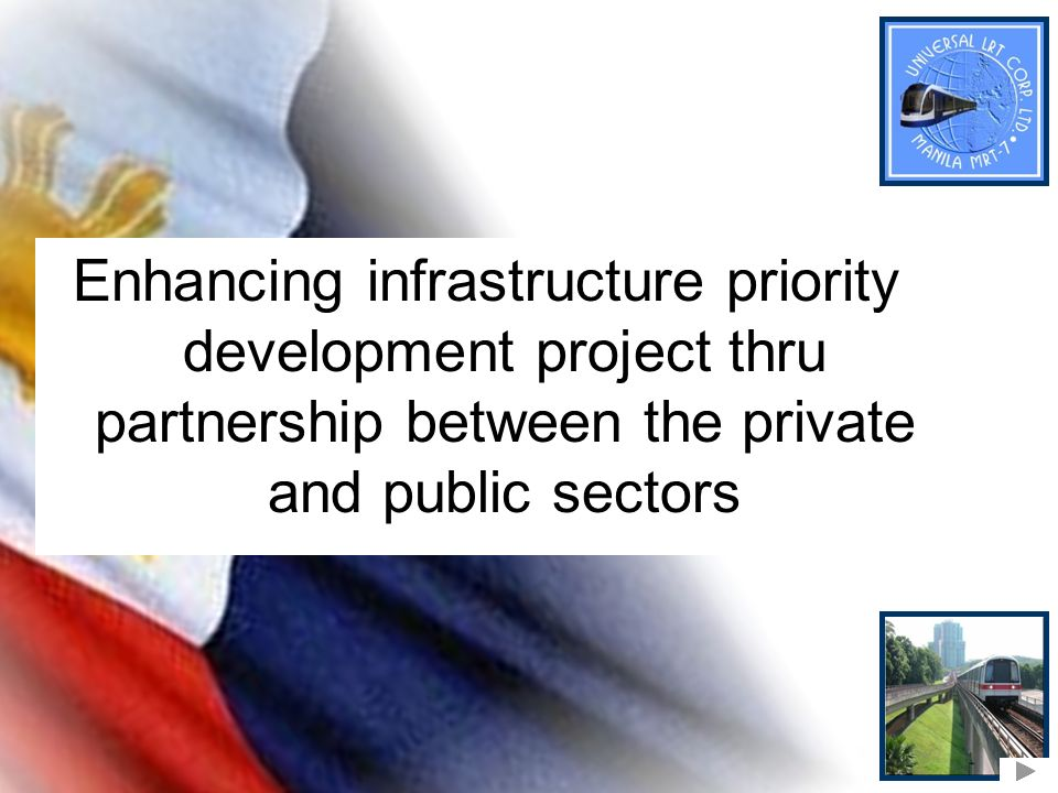 Enhancing infrastructure priority development project thru partnership between the private and public sectors
