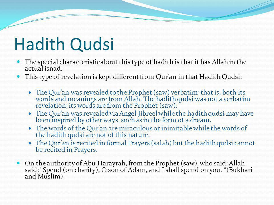 Hadith Qudsi The special characteristic about this type of hadith is that it has Allah in the actual isnad.