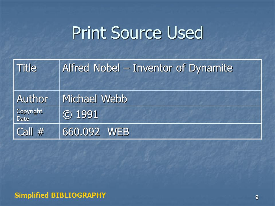 Print Source Used Title Alfred Nobel – Inventor of Dynamite Author