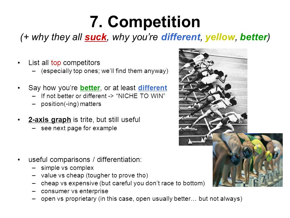 7. Competition (+ why they all suck, why you're different, yellow, better)