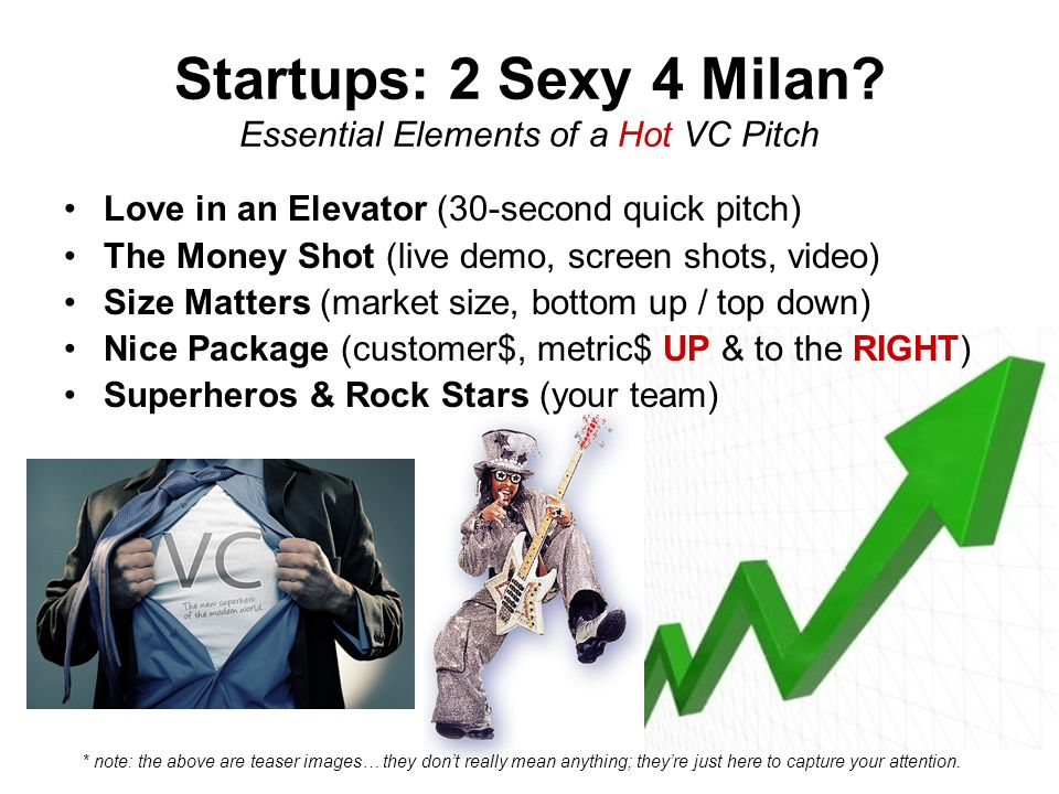 Startups: 2 Sexy 4 Milan Essential Elements of a Hot VC Pitch